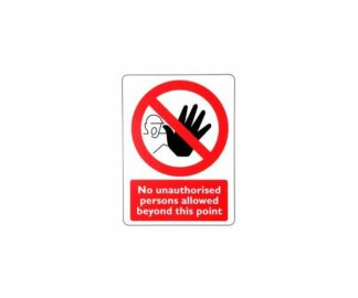Corrugated plastic sign 'No unauthorised persons allowed beyond this point'